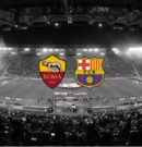 Roma vs Barcellona – Martedi 10 Aprile 2018 – ore 20:45 @Stadio Olimpico – Roma