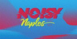 Noisy Naples Fest 2018 @ Etes Arena Flegrea – Napoli