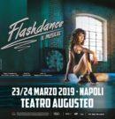 Flashdance – Il Musical @ Teatro Augusteo – Napoli